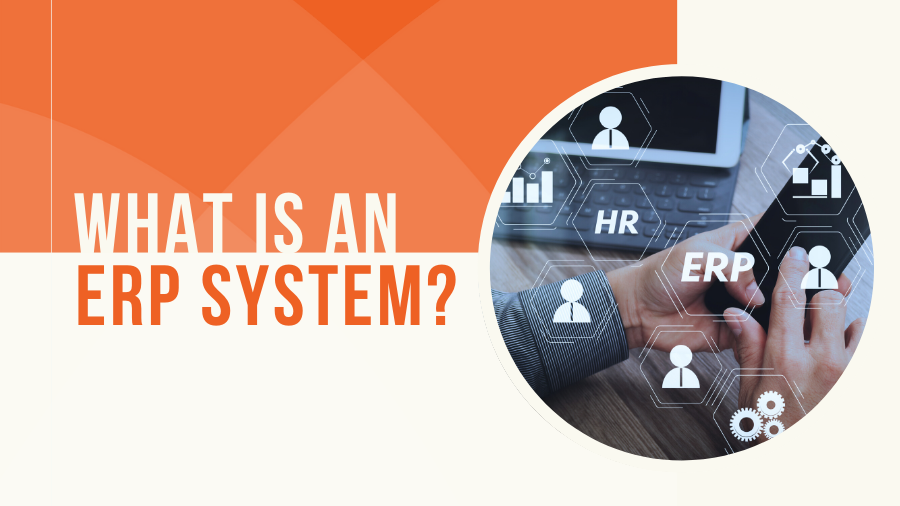 What is an ERP System?