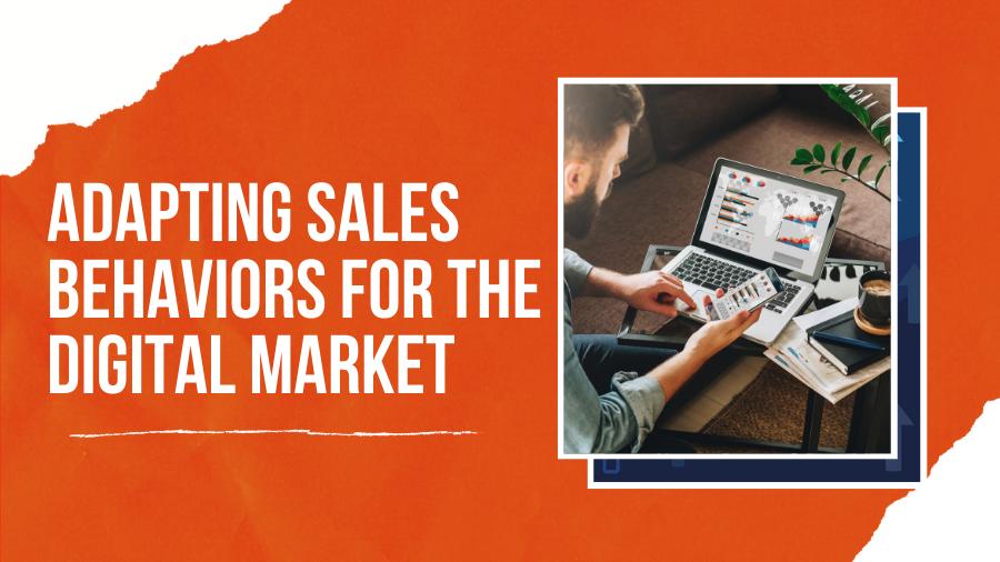 Adapting Sales Behaviors for the Digital Market