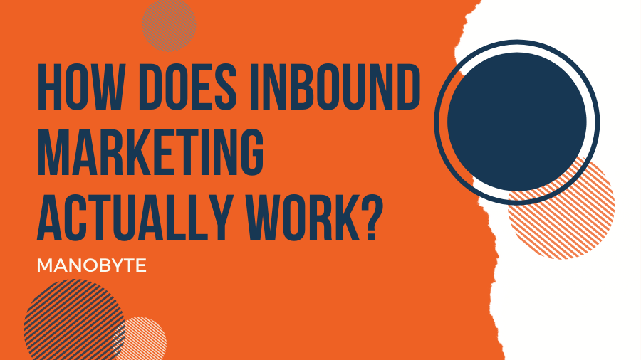 How Does Inbound Marketing Actually Work?