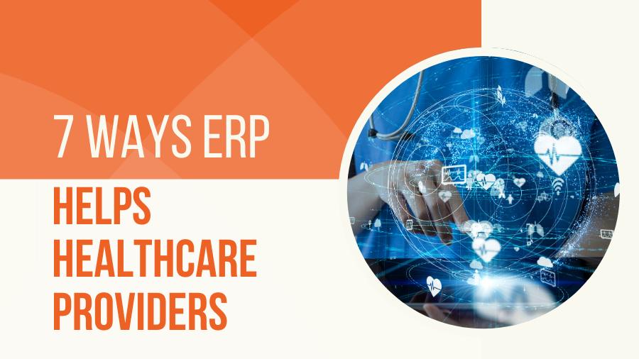 7 Ways ERP Helps Healthcare Providers