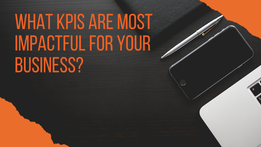 What KPIs Are Most Impactful for Your Business?