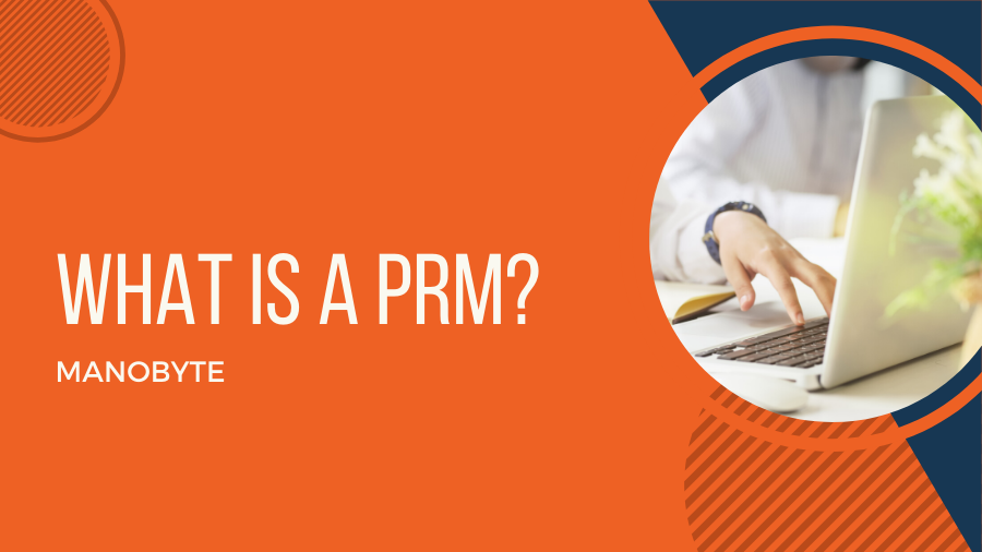 What is a PRM?