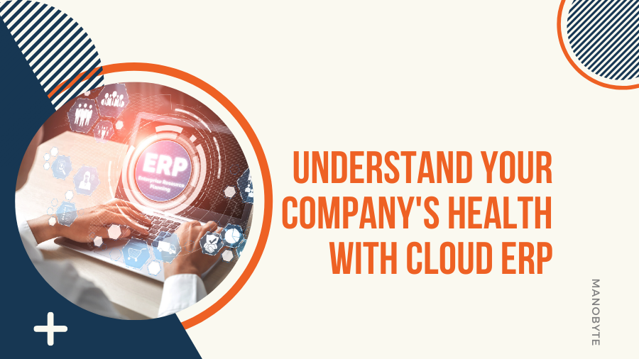 Understand Your Company's Health with Cloud ERP