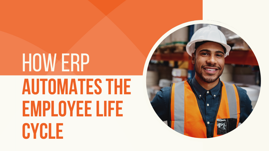 How ERP Automates the Employee Life Cycle
