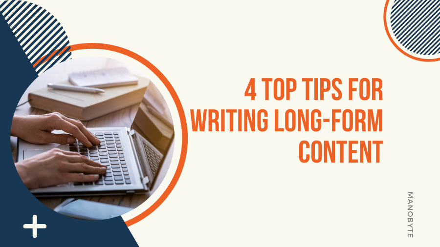 4 Top Tips for Writing Long-Form Content