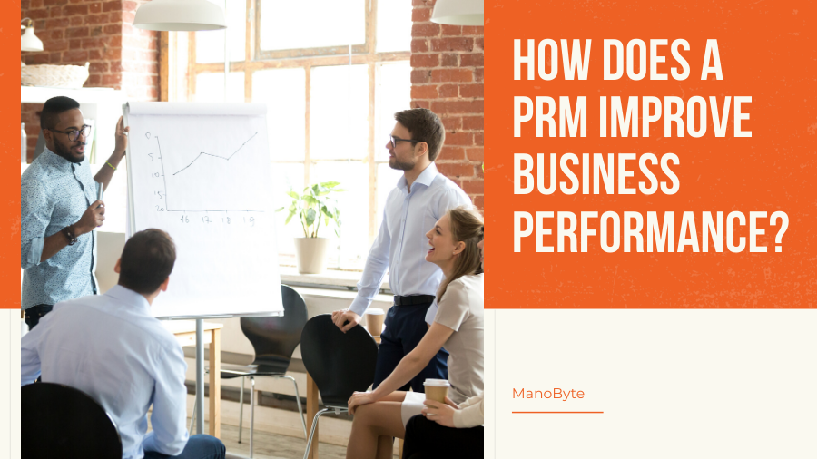 How Does A PRM Improve Business Performance?