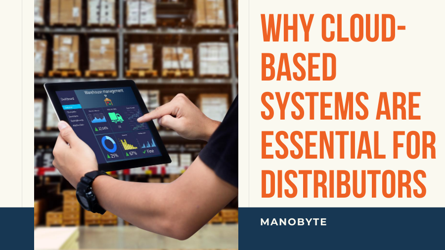 Why Cloud-Based Systems are Essential for Distributors