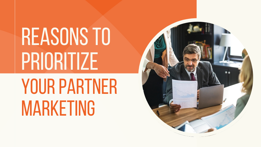 Reasons to Prioritize Your Partner Marketing